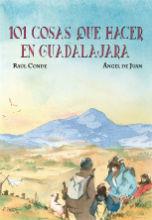 '101 cosas que hacer en Guadalajara', un estimulante viaje por la provincia de la mano de Raúl Conde y Ángel de Juan