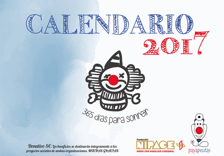 Fundación Nipace y Payapeutas lanzan su Calendario 2017, que propone sonreír los 365 días