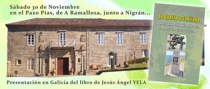 El sábado 30 de Noviembre, Jesús Angel Yela Gómez presenta en A Ramallosa (Nigrán, Pontevedra) su libro sobre el Camino de Santiago