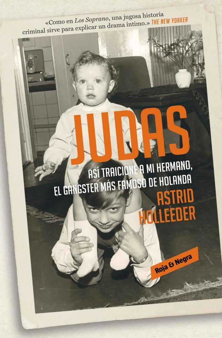 """""""Judas"""", el relato real sobre el criminal holandés más infame"""