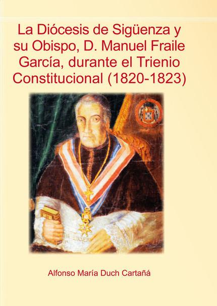 Alfonso Duch presenta este viernes un libro sobre el Trienio Constitucional y su relación con Sigüenza