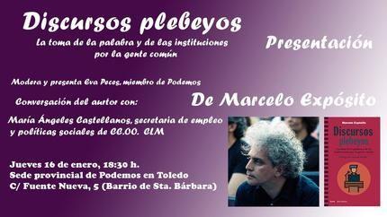 """Marcelo Expósito presenta en la sede de Podemos Toledo su libro """"Discursos Plebeyos, la toma de la palabra y de las instituciones por la gente común"""""""