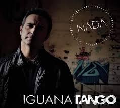 """""""NADA"""", el nuevo single de Iguana Tango"""